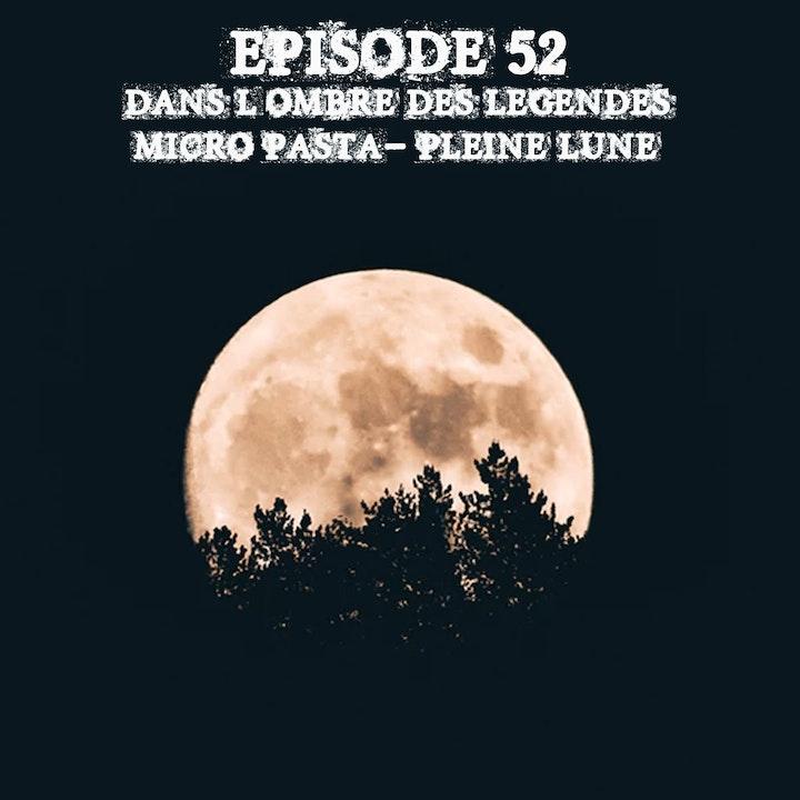 #52 Micro Pasta 03 - Pleine lune...
