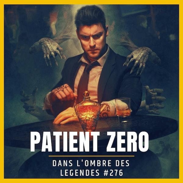 Dans l'ombre des légendes-276 Patient Zero... Image