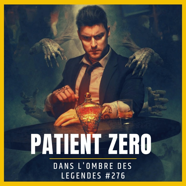 Dans l'ombre des légendes-276 Patient Zero...