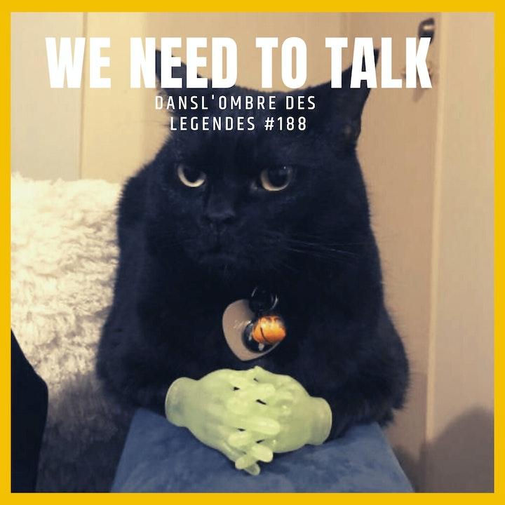 Interlude - We need to talk.