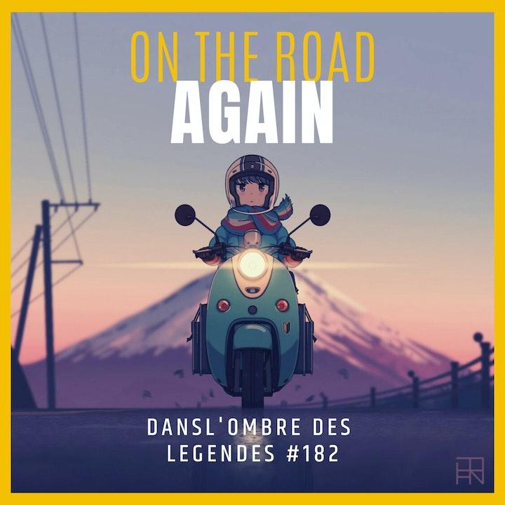 Dans l'ombre des légendes-182 On the road again...