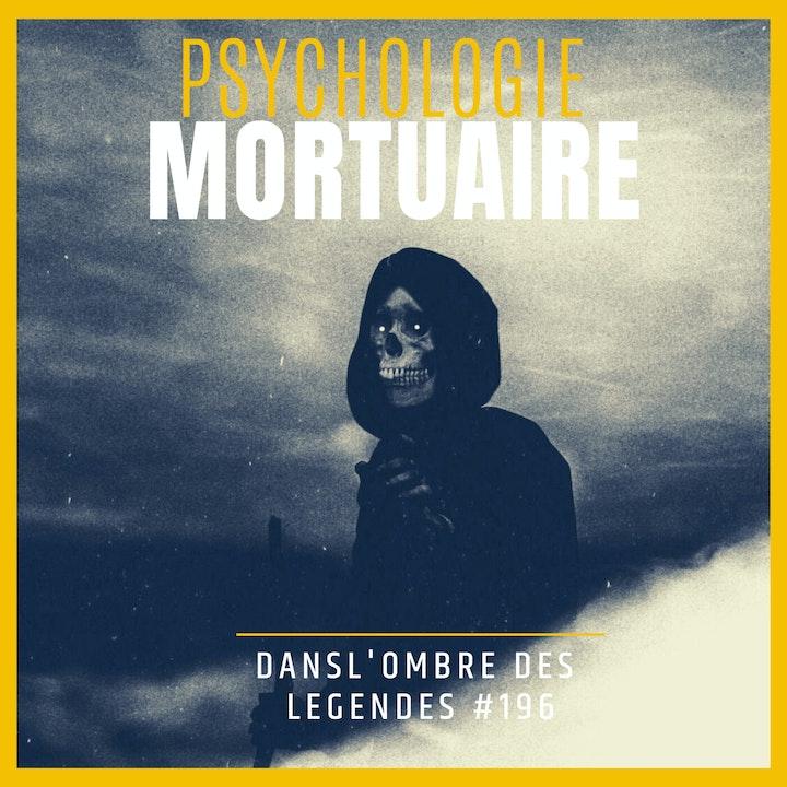 Dans l'ombre des légendes-196  Psychologie Mortuaire...
