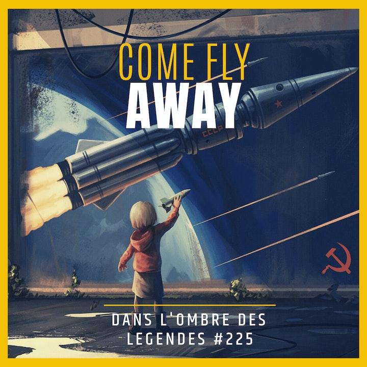 Dans l'ombre des légendes-225 Come Fly Away...