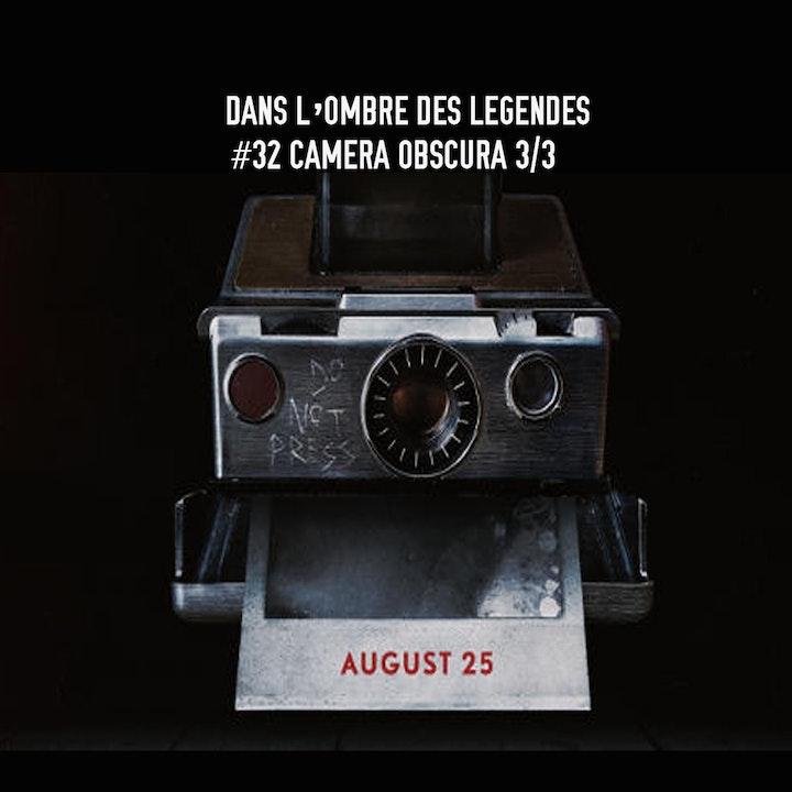 #32 S2E06- Camera Obscura 3/3