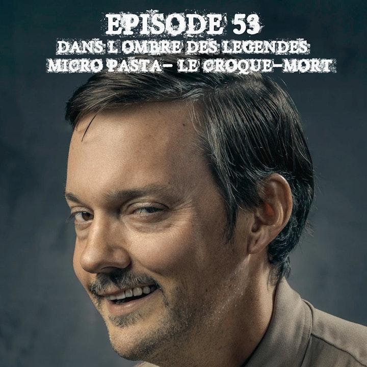 #53 Micro Pasta 04 - Le croque-mort.