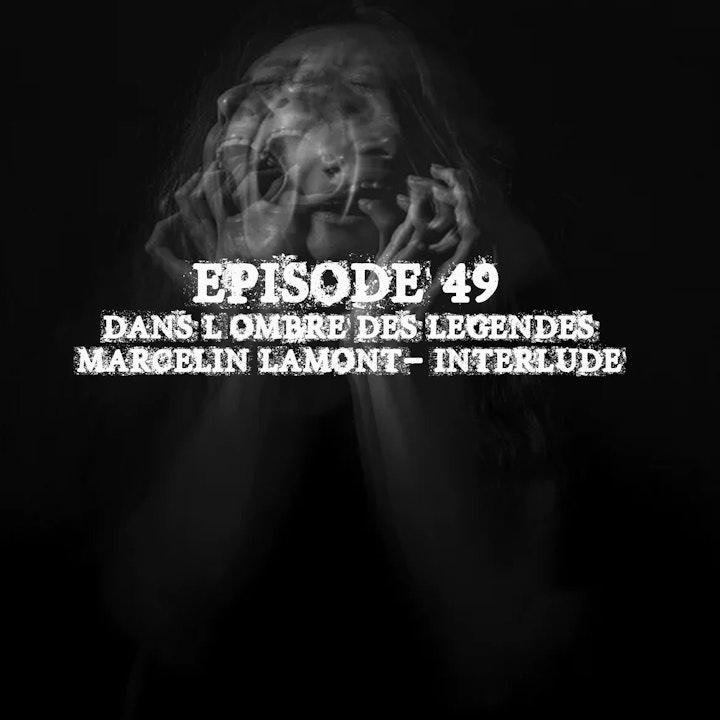 #49 S2E13- Marcelin Lamont- interlude historique...