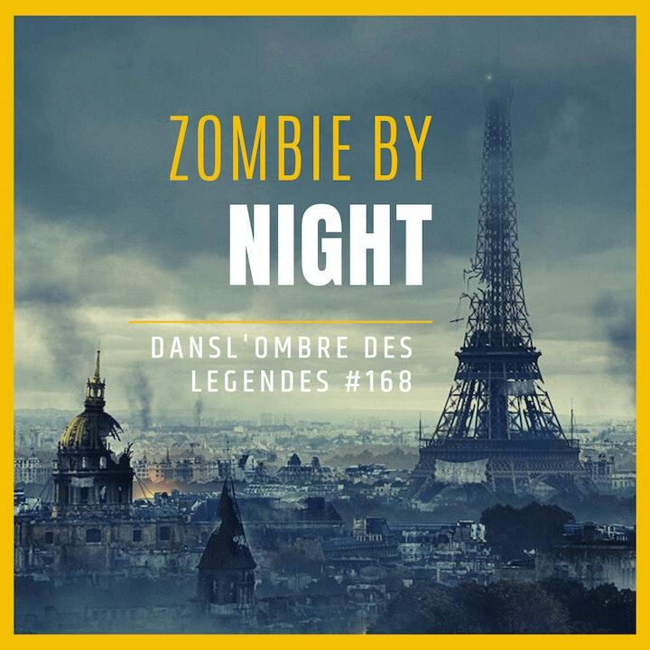 Dans l'ombre des légendes-168-Zombie by night...