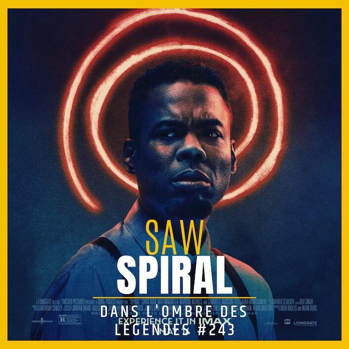 Dans l'ombre des légendes-243 Saw Spiral...