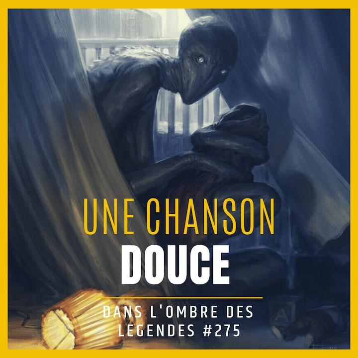 Dans l'ombre des légendes-275 Une chanson douce...
