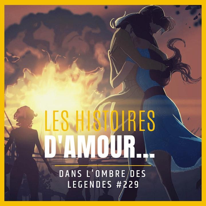 Dans l'ombre des légendes-229 Les histoires d'amour...