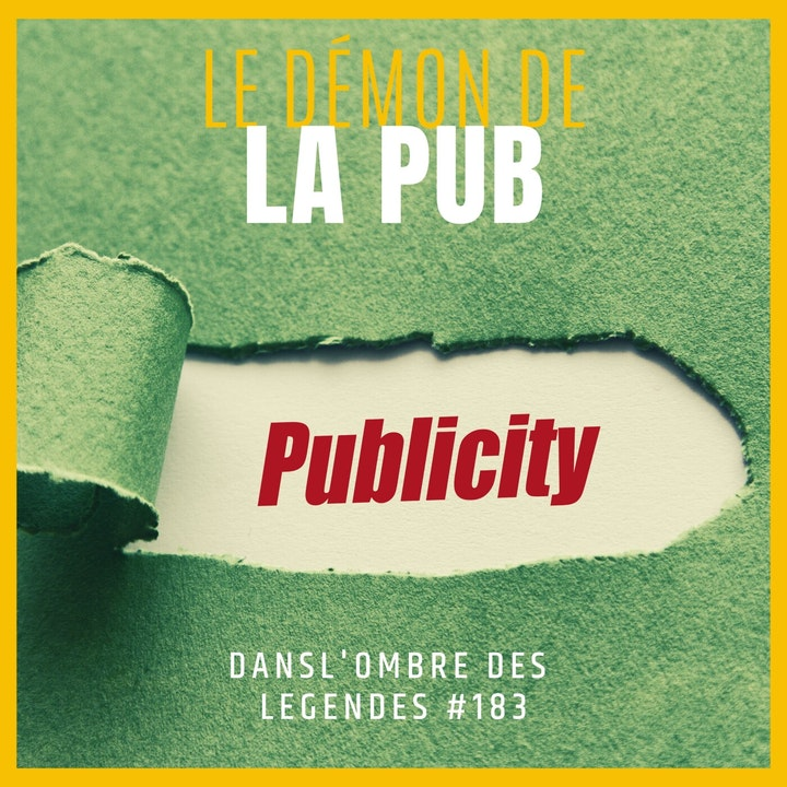 Dans l'ombre des légendes-183 Le démon de la pub...