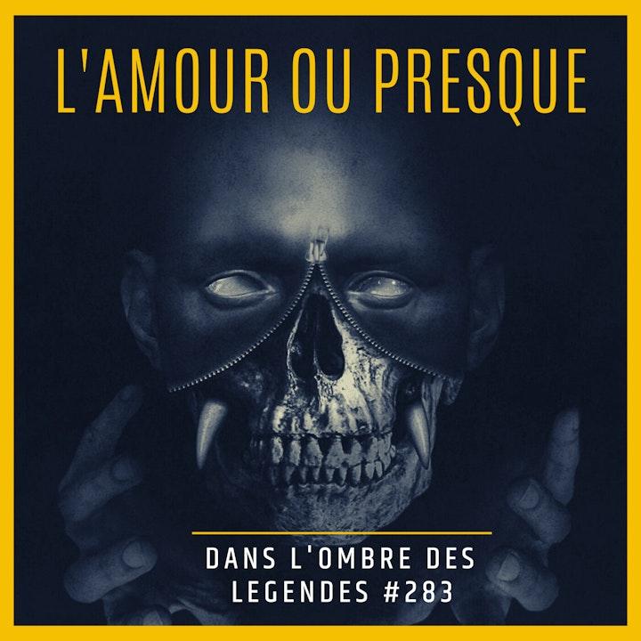 Dans l'ombre des légendes-283 L'amour ou presque..