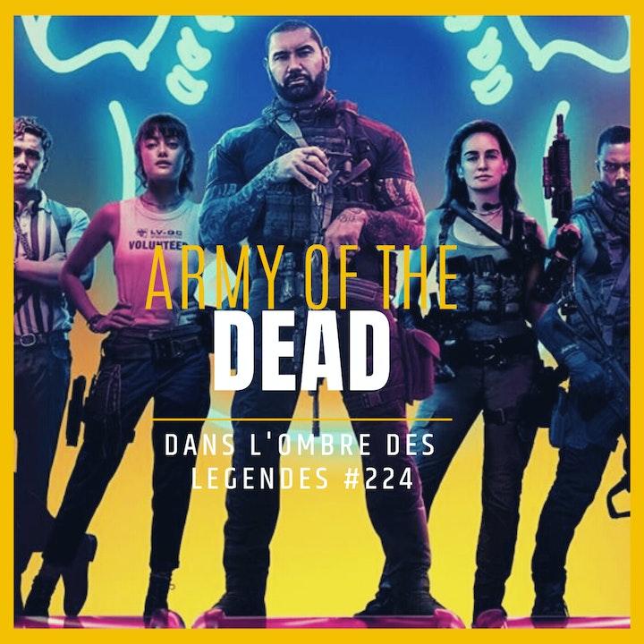 Dans l'ombre des légendes-224 Army of The Dead...