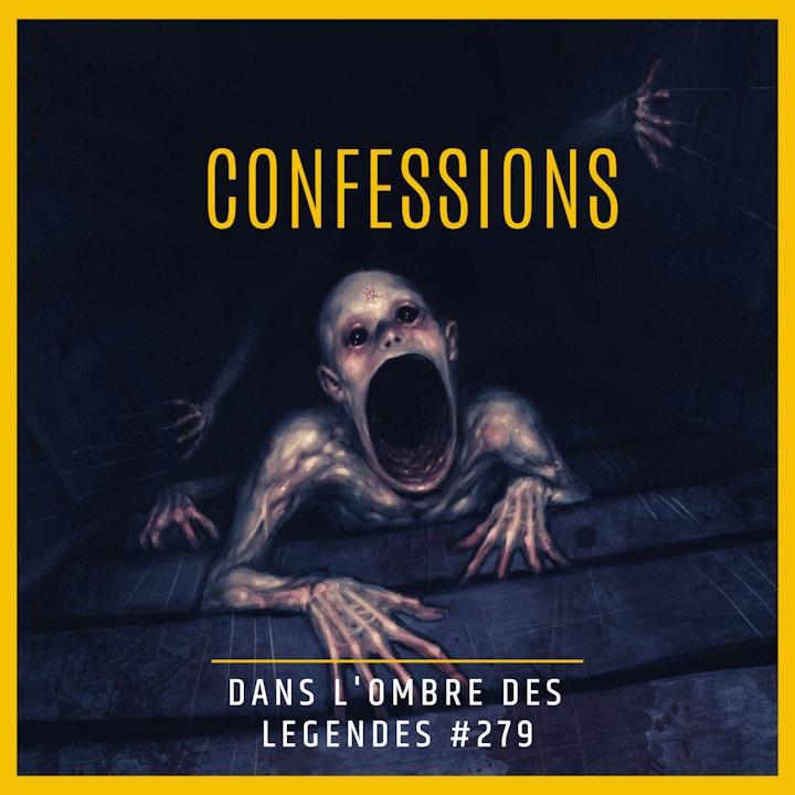 Dans l'ombre des légendes-279 Confessions...