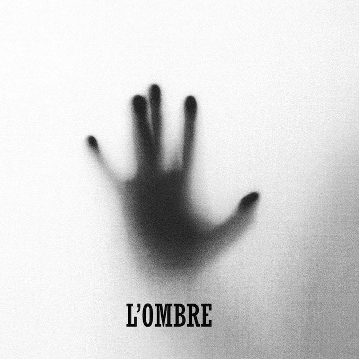 #20 Bonus - Short Story- L'ombre...