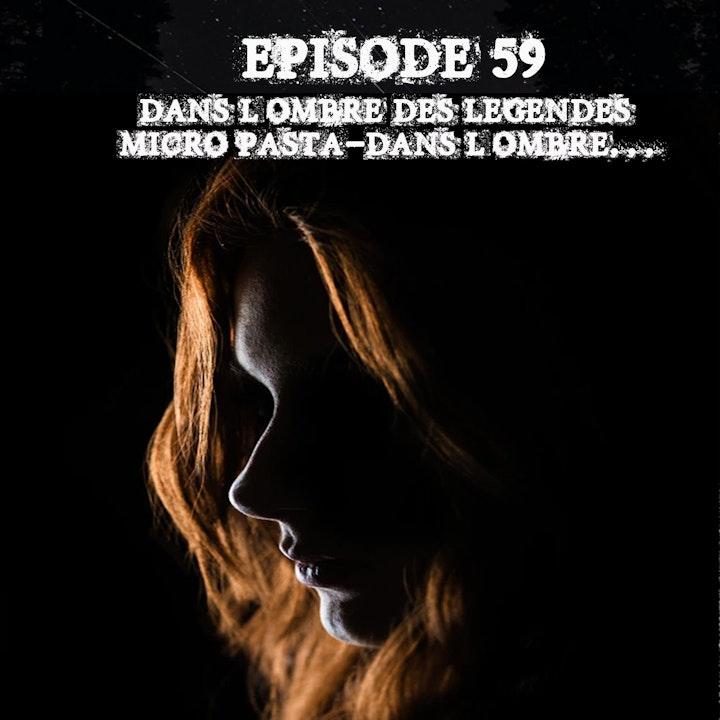 #59 Micro Pasta 09 - Dans l'ombre...