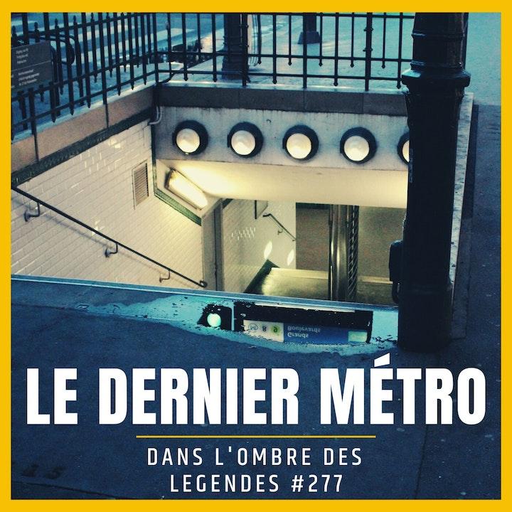 Dans l'ombre des légendes-277 Le dernier métro...