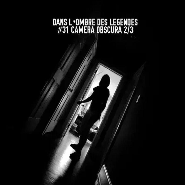 #31 S2E05-  Camera Obscura 2/3