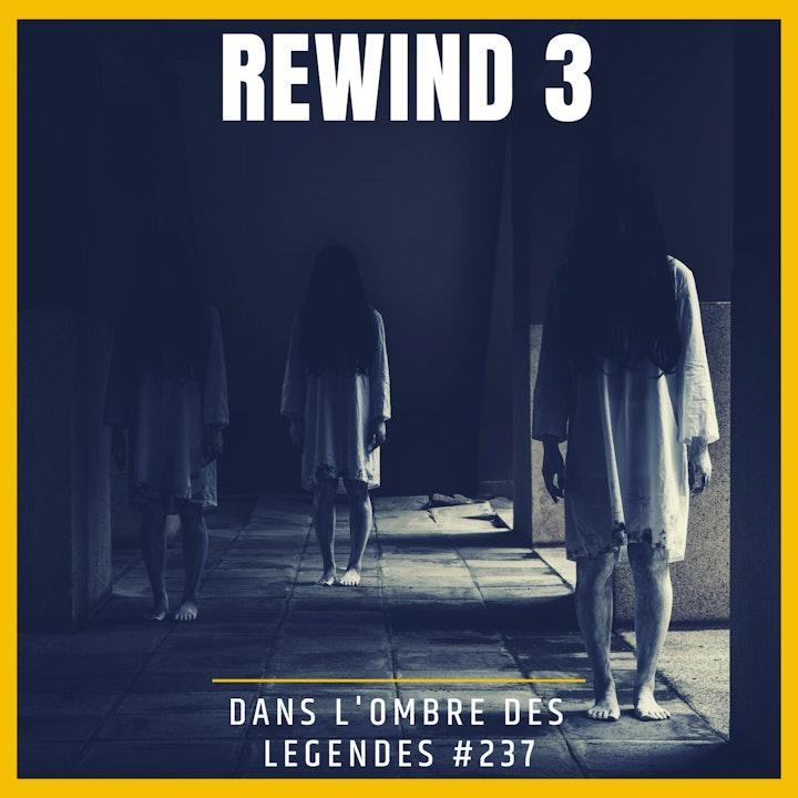 Dans l'ombre des légendes-237 Rewind 3...