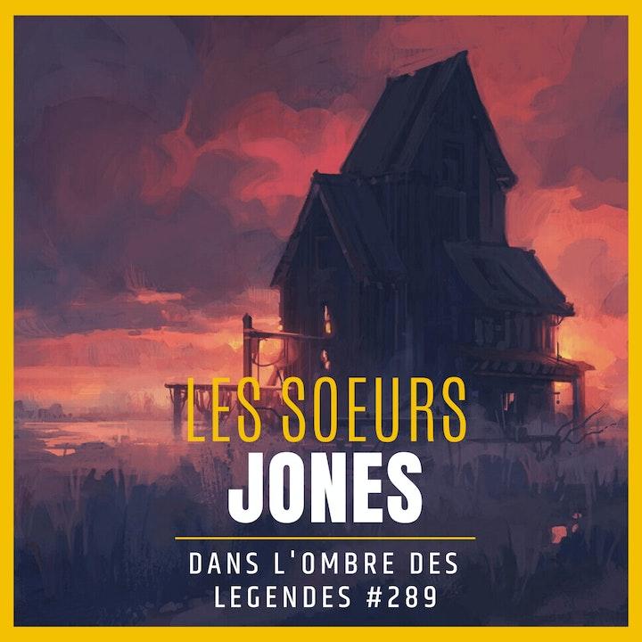 Dans l'ombre des légendes-289 Les soeurs Jones...