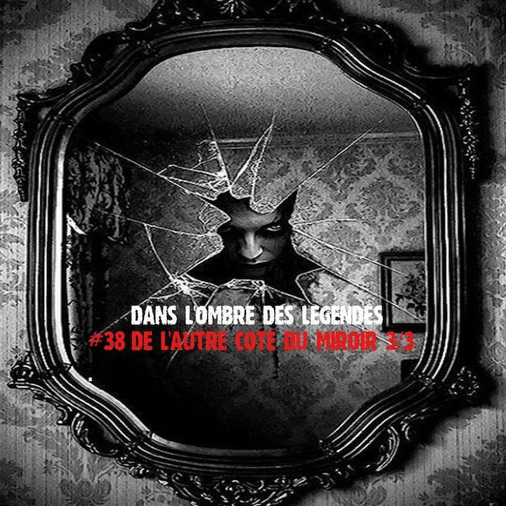 #38 S2E11 - De l'autre côté du miroir 3/3
