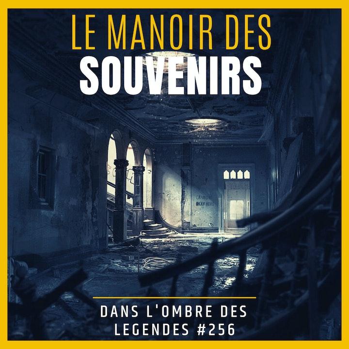 Dans l'ombre des légendes-256 Le manoir des souvenirs...