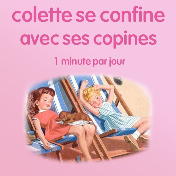 n°44 *Colette se confine avec ses copines* Jazzy Bonnie