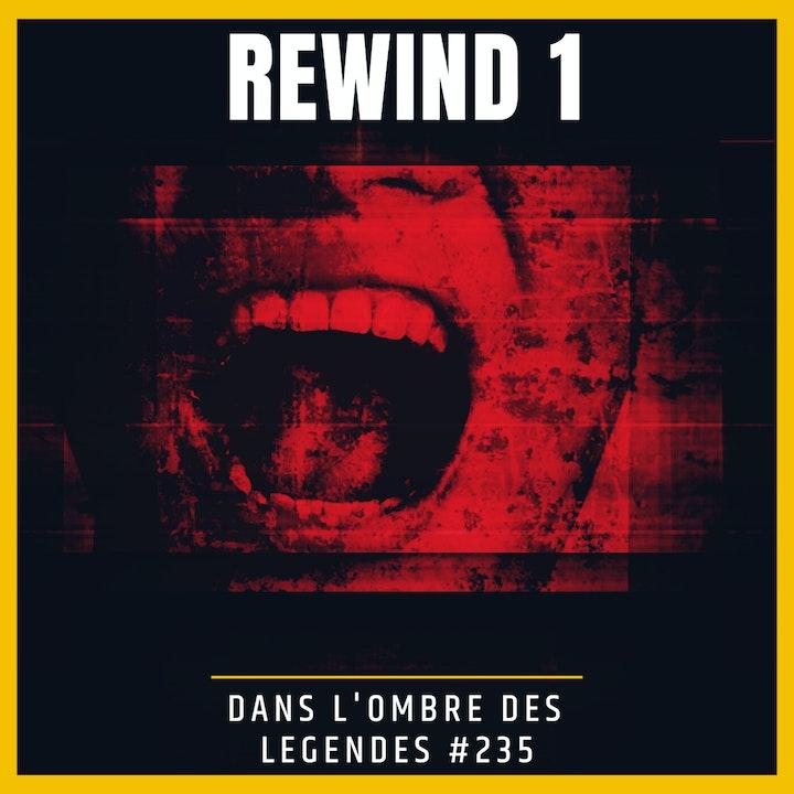 Dans l'ombre des légendes-235 Rewind...