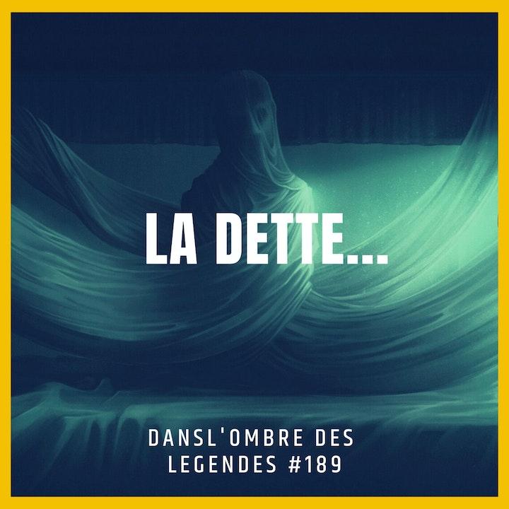 Dans l'ombre des légendes-189 La dette...