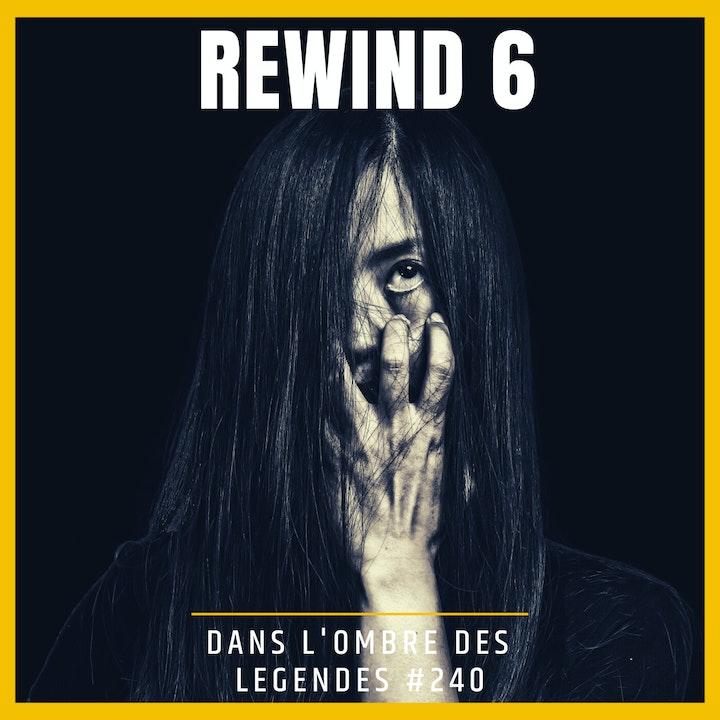 Dans l'ombre des légendes-240 Rewind 6...