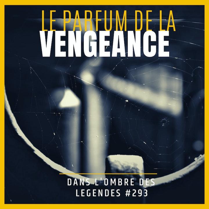 Dans l'ombre des légendes-293 Le parfum de la vengeance