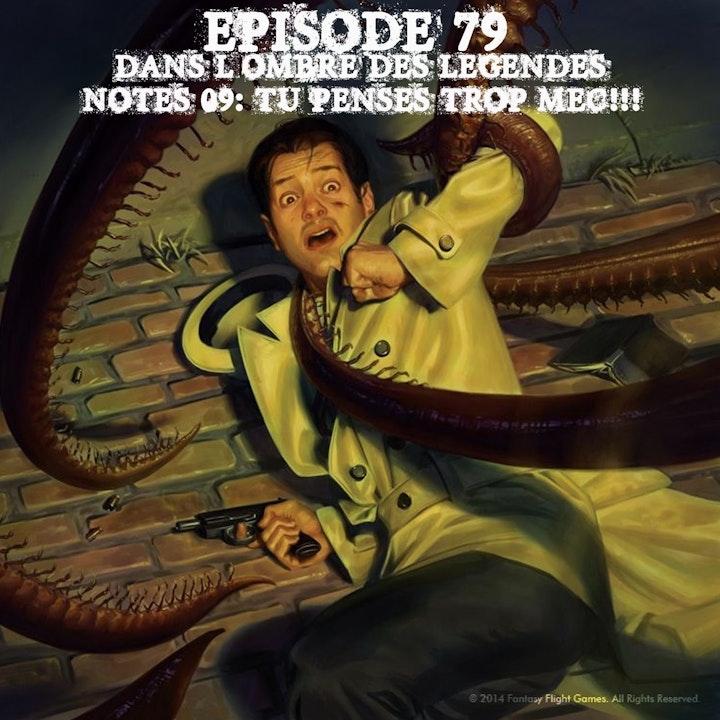 #79 Notes 09 - Tu penses trop mec!!!
