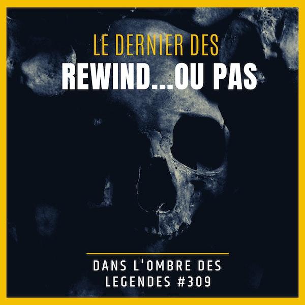 Dans l'ombre des légendes-309 Rewind... Image