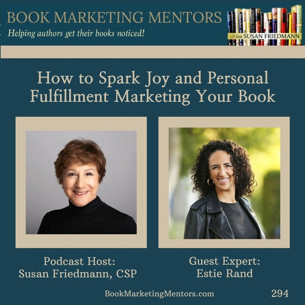 How to Spark Joy and Personal Fulfillment Marketing Your Book - BM294 Image