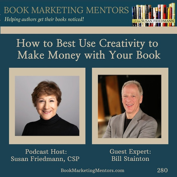 How to Best Use Creativity to Make Money With Your Book - BM280 Image
