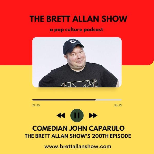 Celebrating 200 Episodes of the Brett Allan Show   Special Guest Comedian John Caparulo Image