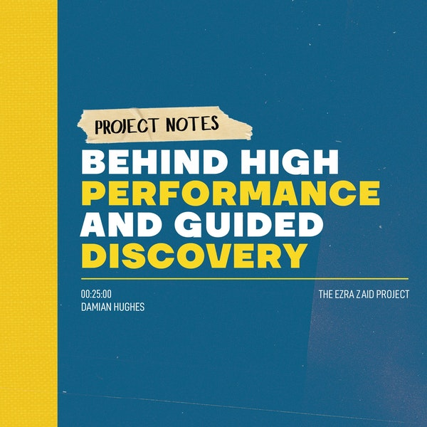 Project Notes: Behind High Performance and Guided Discovery