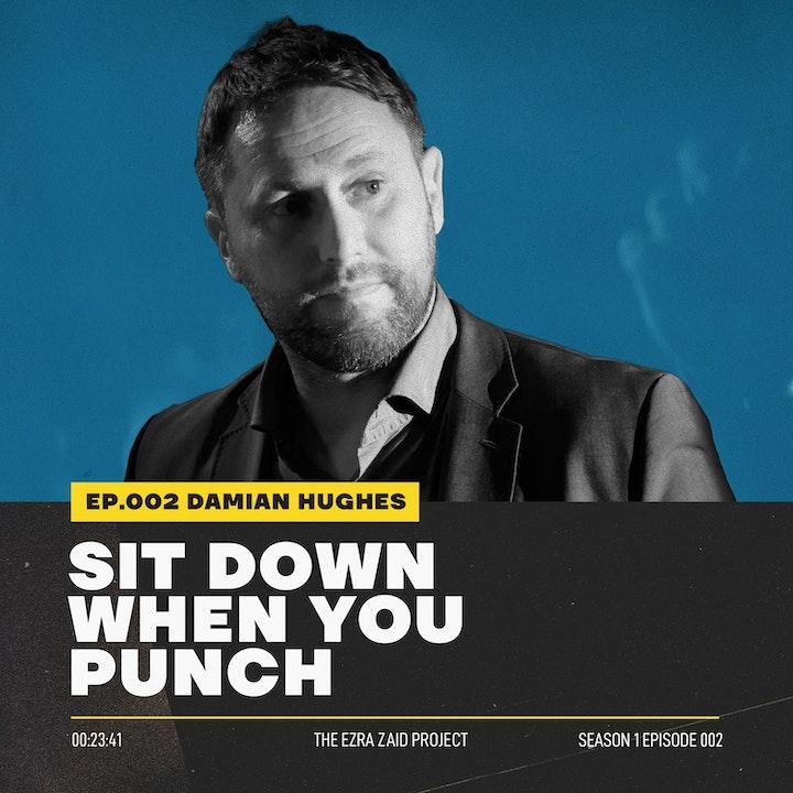 Damian Hughes — Sit Down When You Punch
