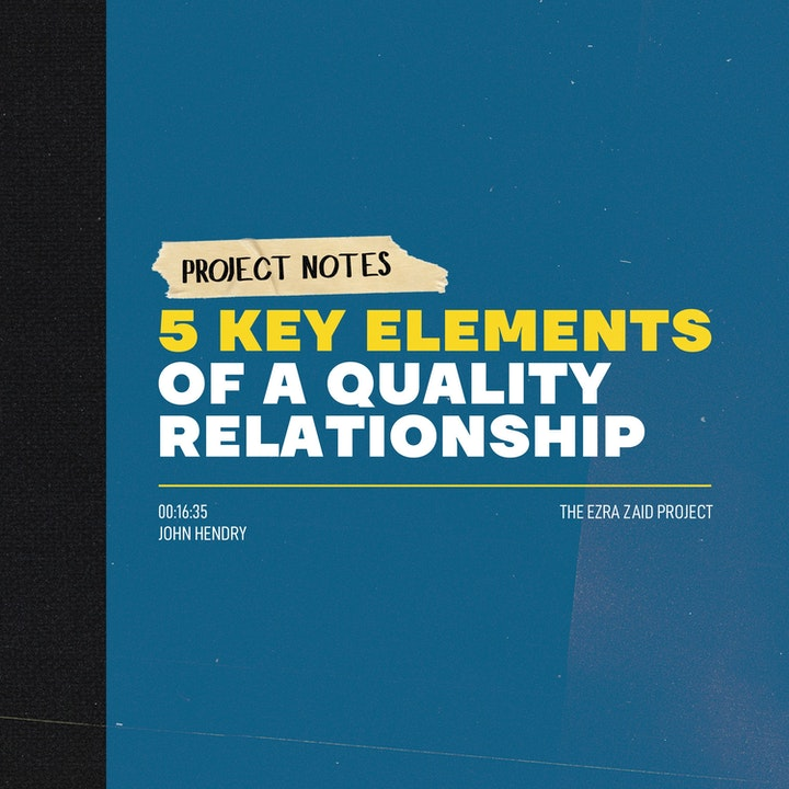 Project Notes: The 5 Key Elements of a Quality Relationship