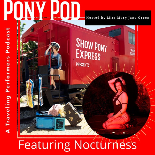 Pony Pod - A Traveling Performers Podcast featuring Nocturness Image
