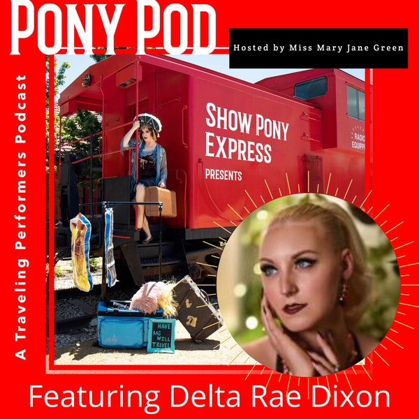 Pony Pod - A Traveling Performers Podcast Featuring Delta Rae Dixon Image