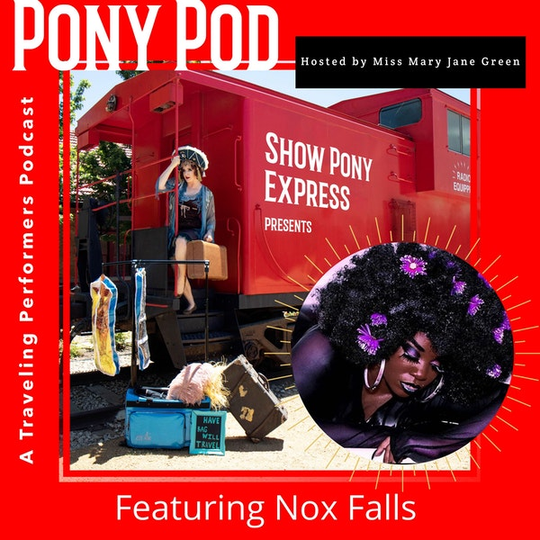 Pony Pod - A Traveling Performers Podcast Featuring Nox Falls