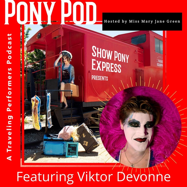 Pony Pod - A Traveling Performers Podcast Featuring Viktor Devonne Image