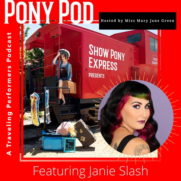 Pony Pod - A Traveling Performers Podcast featuring Janie Slash Image