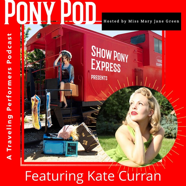 Pony Pod - A Traveling Performers Podcast Featuring Kate Curran Image