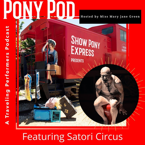 Pony Pod - A Traveling Performers Podcast Featuring Satori Circus