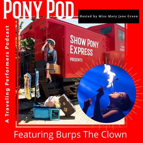 Pony Pod - A Traveling Performers Podcast featuring Burps the Clown Image