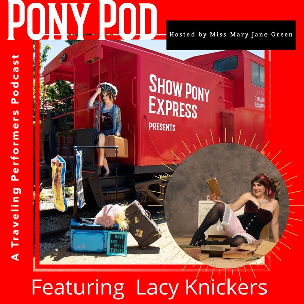 Pony Pod - A Traveling Performers Podcast Featuring Lacy Knickers Image