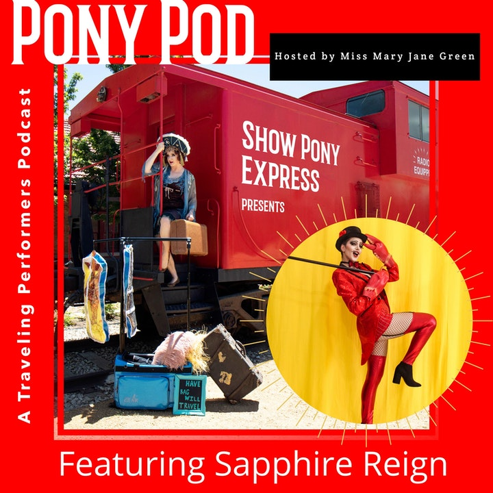 Pony Pod - A Traveling Performers Podcast Featuring Sapphire Reign