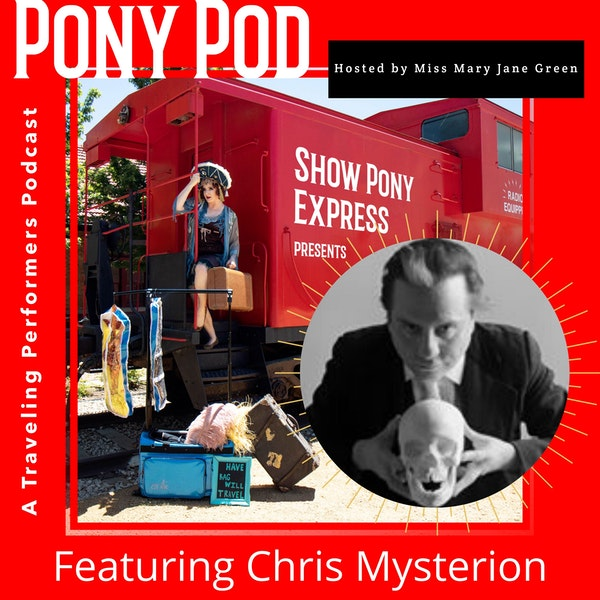 Pony Pod - A Traveling Performers Podcast featuring Chris Mysterion